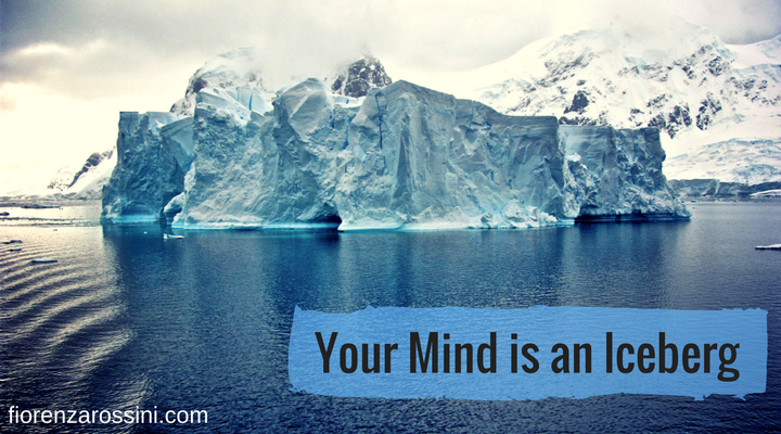Your mind is an iceberg