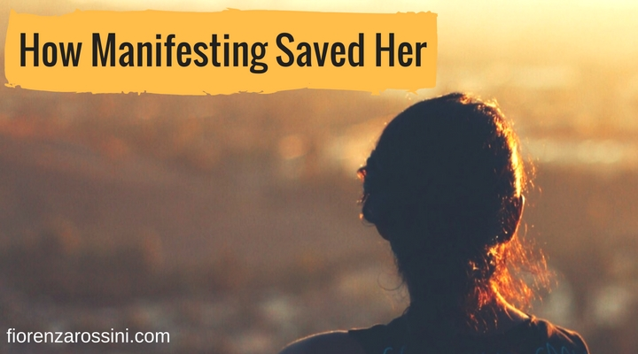 How manifesting saved her